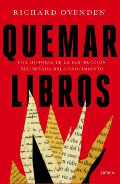 portada Quemar Libros: Una Historia de la Destrucción Deliberada del Conocimiento (Serie Mayor)