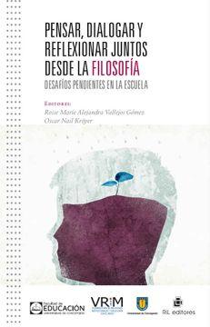 portada Pensar, Dialogar Y Reflexionar Juntos Desde La Filosofía