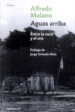 portada Aguas Arriba: Entre la Coca y el oro