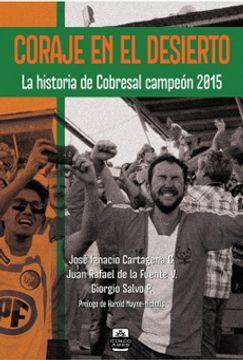 portada Coraje en el Desierto. La Historia de Cobresal Campeón 2015