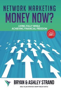 portada Network Marketing Money NOW?: Living Fully while Creating Financial Freedom