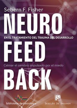 portada Neurofeedback en el Tratamiento del Trauma del Desarrollo: Calmar el Cerebro Impulsado por el Miedo