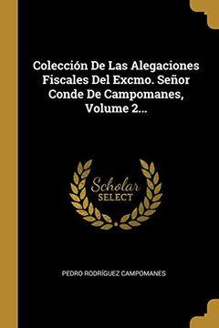 portada Colección de las Alegaciones Fiscales del Excmo. Señor Conde de Campomanes, Volume 2.