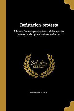 portada Refutacion-Protesta: Á las Erróneas Apreciaciones del Inspector Nacional de I. Pr Sobre la Enseñanza