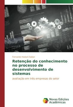 portada Retenção do conhecimento no processo de desenvolvimento de sistemas: avaliação em três empresas do setor