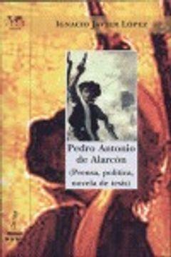 portada Pedro Antonio de Alarcón (Prensa, política, novela de tesis) (Biblioteca Nuestro Mundo, Logos)