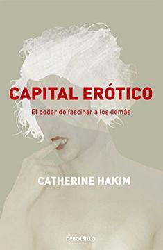 portada Capital Erotico. El Poder de Fascinar a los Demas