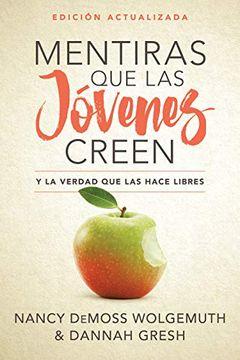 portada Mentiras que las Jóvenes Creen, Edición Revisada: Y la Verdad que las Hace Libres