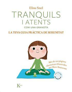 portada Tranquils i Atents com una Granota. La Teva Guia Pràctica de Serenitat (libro en catalán)