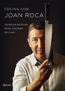 portada Cocina con Joan Roca: Técnicas Básicas Para Cocinar en Casa