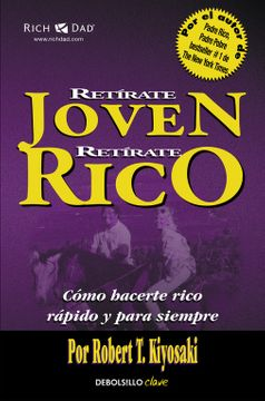 portada Retírate Joven y Rico: Cómo Hacerte Rico Rápido y Para Siempre (Clave)