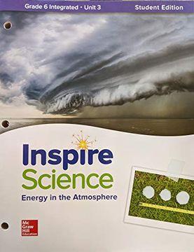 portada Inspire Science: Integrated Grade 6 Write-In Student Edition Unit 3, c. 2020, 9780076873340, 007687334X (libro en Middle English)