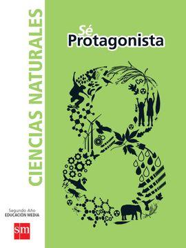 portada Ciencias Naturales 8º Básico (sé Protagonista) (Sm)
