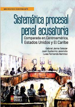 portada Sistemática Procesal Penal Acusatoria. Comparada en Centroamérica, Estados Unidos y el Caribe