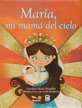 portada María mi Mamá del Cielo (Libros Para Niños)