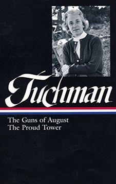 portada Tuchman Guns of August. The Proud Tower (Library of America) (libro en Inglés)