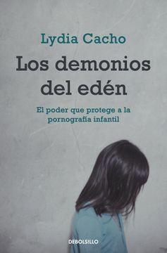 portada Los Demonios del Edén: El Poder que Protege a la Pornografía Infantil (Ensayo (Debolsillo))