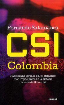 portada Csi Colombia. Radiografía de los Crímenes más Impactantes de la Historia Reciente de Colombia
