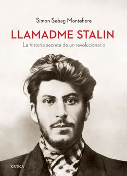 portada Llamadme Stalin: La Historia Secreta de un Revolucionario