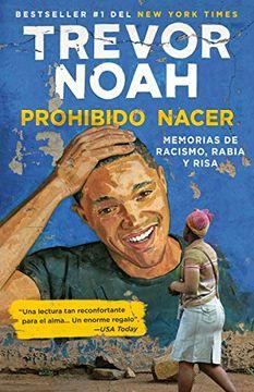 portada Prohibido Nacer: Memorias de Racismo, Rabia y Risa.