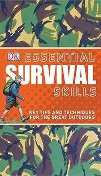 portada Essential Survival Skills: Key Tips and Techniques for the Great Outdoors (dk Essential Skills) (libro en Inglés)