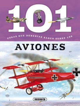 portada 101 Cosas que Deberías Saber Sobre los Aviones
