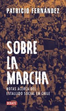 portada Sobre la Marcha. Notas Acerca del Estallido Social en Chile