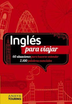 Libro Inglés Para Viajar Frase Libro Y Diccionario De Viaje Anaya Touring Isbn 9788499358659 Comprar En Buscalibre