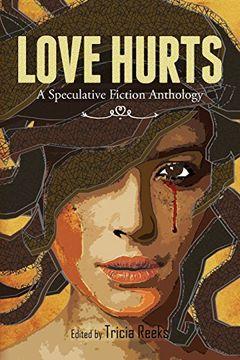 portada Love Hurts: A Speculative Fiction Anthology