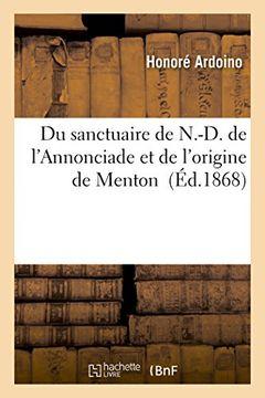 portada Du sanctuaire de N.-D. de l'Annonciade et de l'origine de Menton (Histoire)