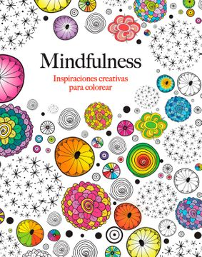portada Mindfulness: Inspiraciones Creativas Para Colorear