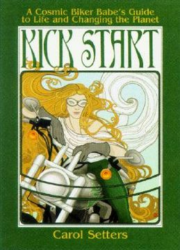 portada kick start: a cosmic biker babe's guide to life and changing the planet