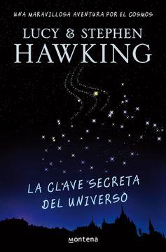 portada La Clave Secreta del Universo (la Clave Secreta del Universo 1): Una Maravillosa Aventura por el Cosmos (Serie Infinita)