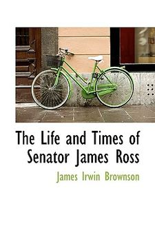 portada the life and times of senator james ross