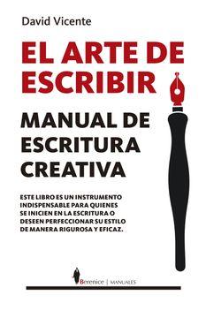 portada Arte de Escribir, el. Manual de Escritura Creativa (Manuales)