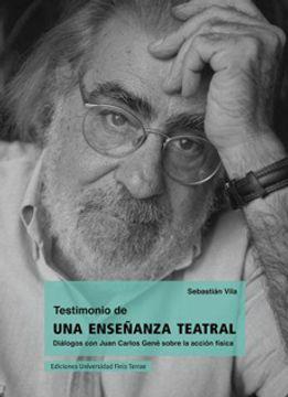 portada Testimonio de una Enseñanza Teatral Dialogos con Juan Carlos Gene