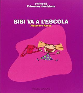 portada Bibi va a L'escola (Primeres Decisions) (libro en Portugués)
