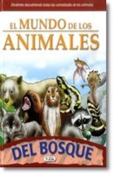 Libro El Mundo De Los Animales Del Bosque Saldana Isbn 9788497961660 Comprar En Buscalibre
