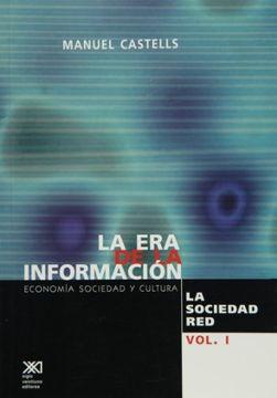 portada La era de la Informacion. Economia, Sociedad y Cultura, Vol. 1. La Sociedad red