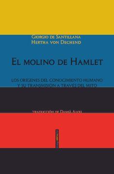 portada El Molino de Hamlet: Los Orígenes del Conocimiento Humano y su Transmisión a Través del Mito
