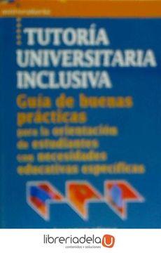 """portada Tutoría Universitaria Inclusiva: Guía de """"Buenas Prácticas"""" Para la Orientación de Estudiantes con Necesidades Educativas Especifícas"""
