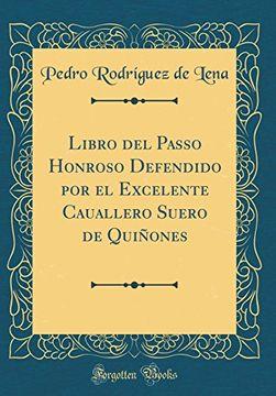 portada Libro del Passo Honroso Defendido por el Excelente Cauallero Suero de Quiñones (Classic Reprint)