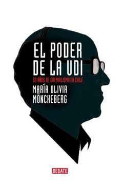 portada El Poder de la Udi. 50 Años de Gremialismo en Chile