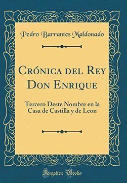 portada Crónica del rey don Enrique: Tercero Deste Nombre en la Casa de Castilla y de Leon (Classic Reprint)