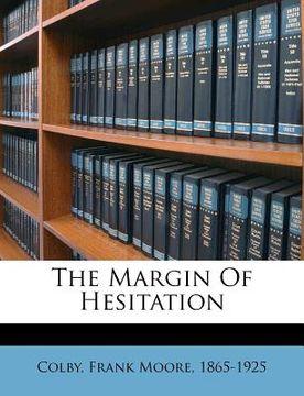 portada the margin of hesitation