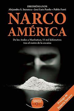 portada Narco Am?rica : De los Andes a Manhattan, 55 Mil Kil?metros Tras el Rastro de la Cocaina