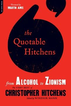 portada The Quotable Hitchens: From Alcohol to Zionism--The Very Best of Christopher Hitchens (libro en Inglés)