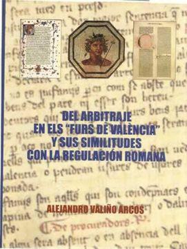 portada Del arbitraje en els Furs de València y sus similitudes con la regulación romana