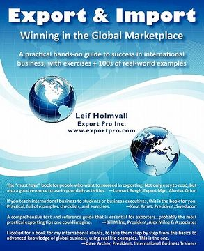 portada export & import - winning in the global marketplace: a practical hands-on guide to success in international business, with 100s of real-world examples