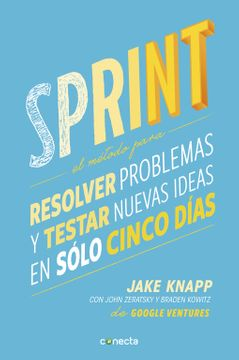 portada Sprint: El Método Para Resolver Problemas y Testar Nuevas Ideas en Solo 5 Días (Conecta)